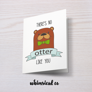 There's No Otter Like You - Whimsical Co
