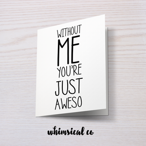 You're Just Aweso - Whimsical Co