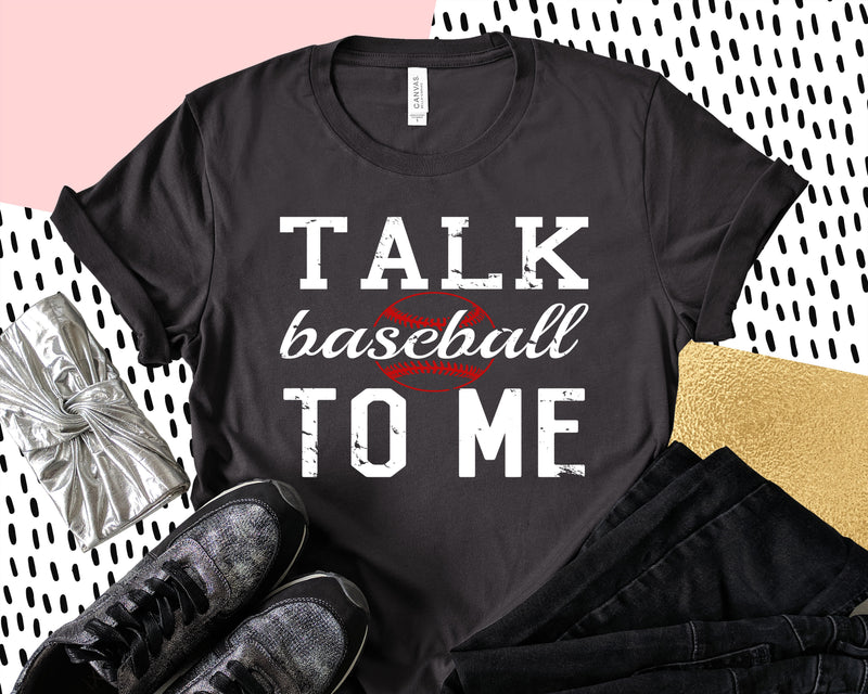 Talk Baseball To Me UNISEX Bella & Canvas Tshirt