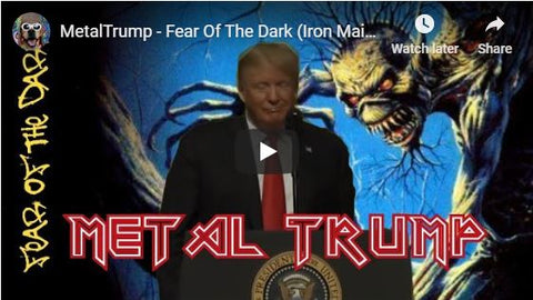 Metal President Trump - Ha Ha, we love it!