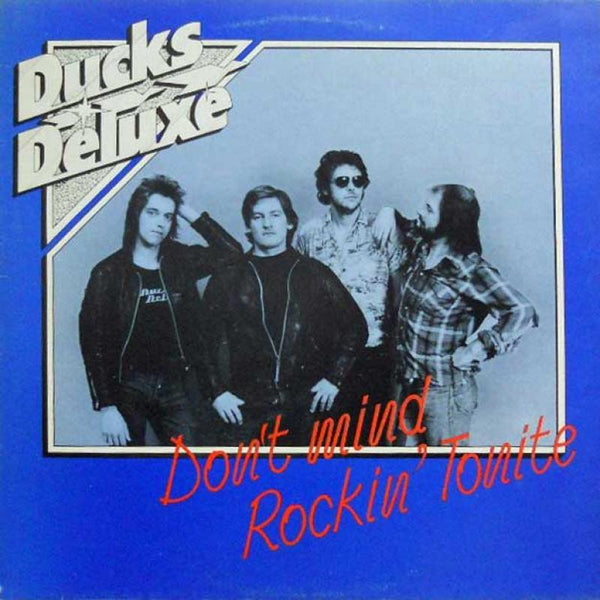 Don't Mind Rockin' Tonight by Ducks Deluxe (A)