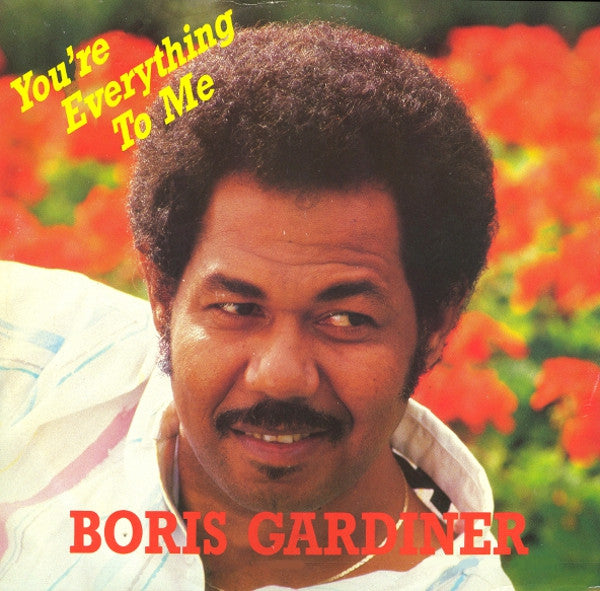 You're Everything To Me by Boris Gardiner (E)