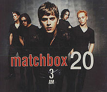 3 am by Matchbox Twenty (Ab)