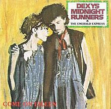 Come On Eileen by Dexy's Midnight Runners (F)