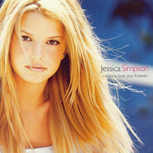 I Wanna Love You Forever by Jessica Simpson (Em)