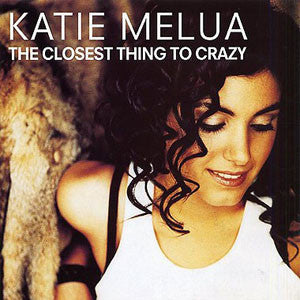 The Closest Thing To Crazy by Katie Melua (E)