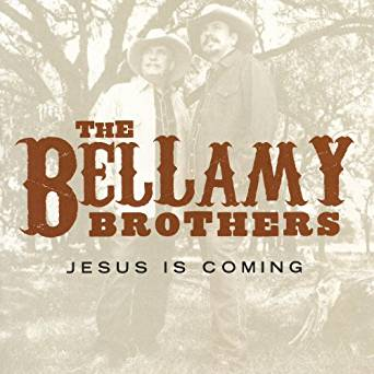 Jesus Is Coming by The Bellamy Brothers (E)