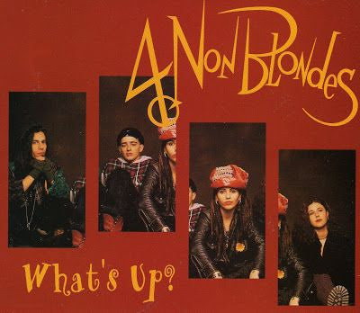 What's Up by 4 Non Blondes (A)