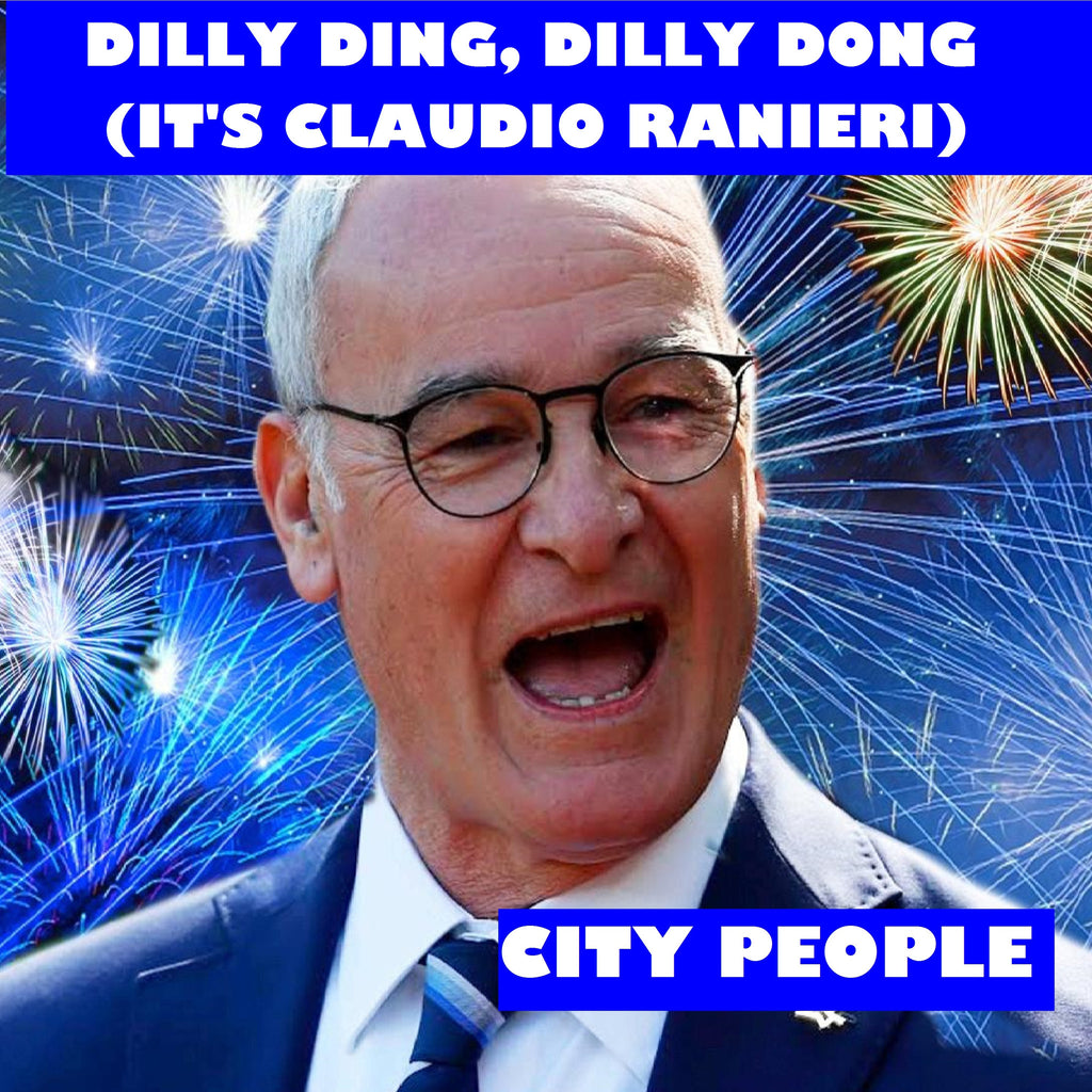 Dilly Ding, Dilly Dong (It's Claudio Ranieri) by City People
