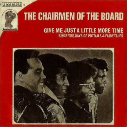 Give Me Just A Little More Time by Chairman Of The Board (D)