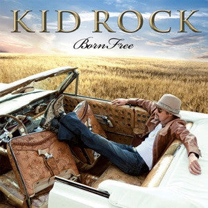 Born Free by Kid Rock (E)