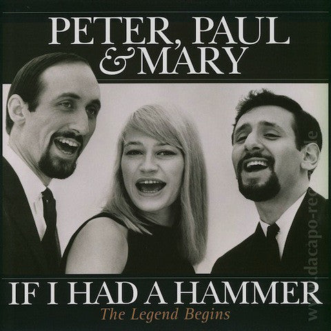 If I Had A Hammer by Peter, Paul and Mary (A)