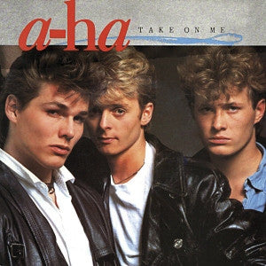 Take On Me by A-ha (A)