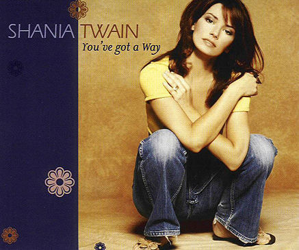 You've Got A Way by Shania Twain (A)