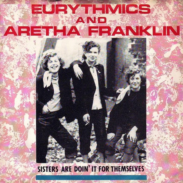 Sisters (Are Doing It For Themselves) by Eurythmics and Aretha Franklin ((Fm))