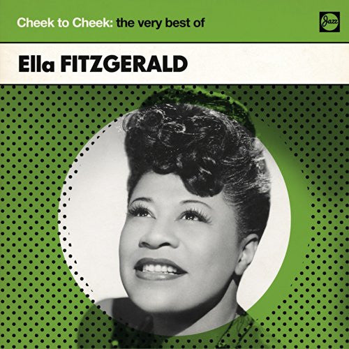 Cheek To Cheek by Ella Fitzgerald (F)
