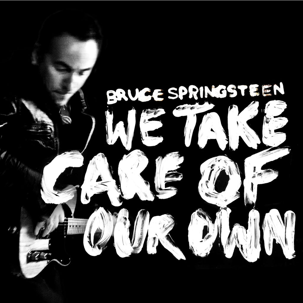 We Take Care Of Our Own by Bruce Springsteen (E)