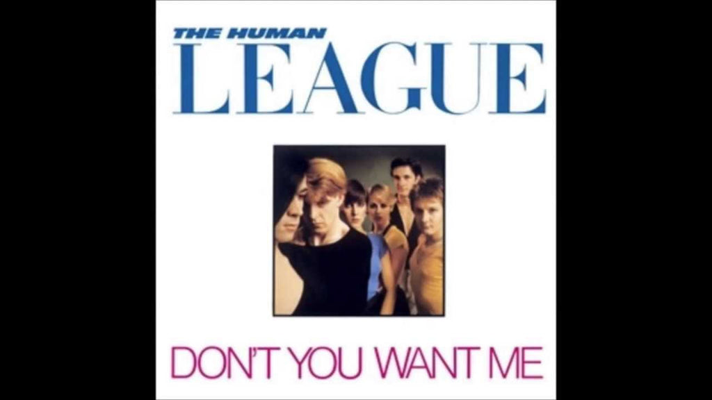 Don't You Want Me Baby by The Human League (Am)