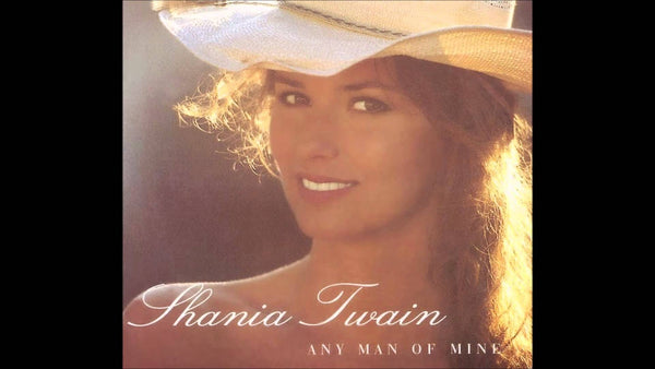 Any Man Of Mine by Shania Twain (A)