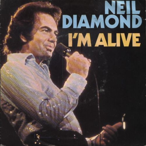 I'm Alive by Neil Diamond (G)