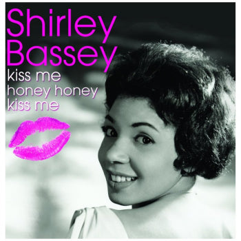 Kiss Me Honey Honey by Shirley Bassey (Ab)