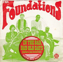 In Those Bad Bad Old Days by The Foundations (C)