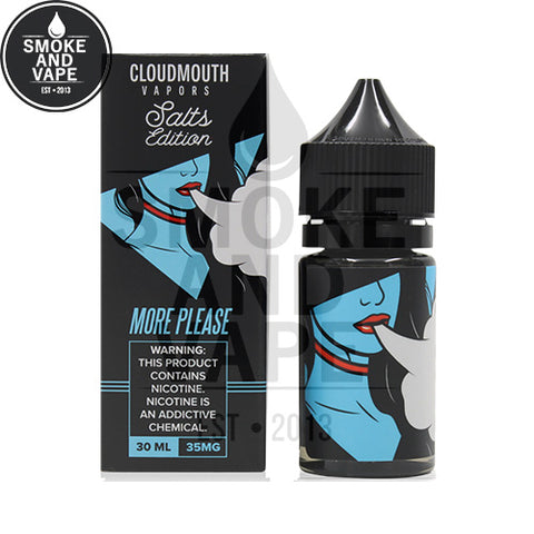 More Please by Cloudmouth Vapors Salt 30ml