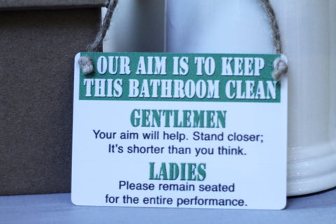 Aim To Keep Bathroom Clean Mini Sign