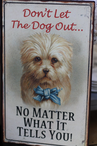 Don't Let The Dog Out Sign