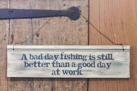 A Bad Day Fishing Sign - Dotties Gifts
