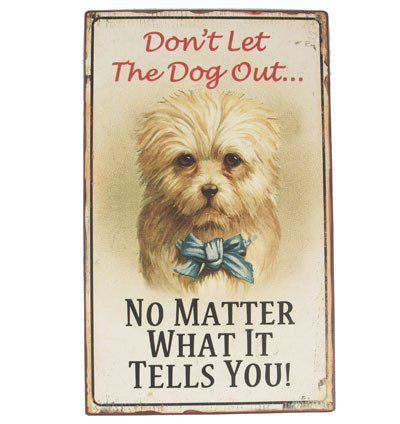 Don't Let The Dog Out Sign - Dotties Gifts