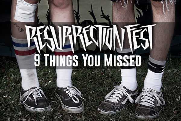 9 Things you missed at Resurrection