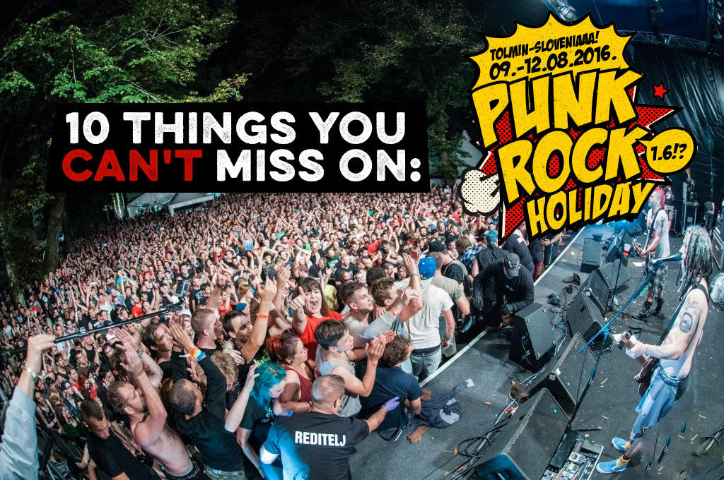 10 things you CAN'T miss at Punk Rock Holiday.