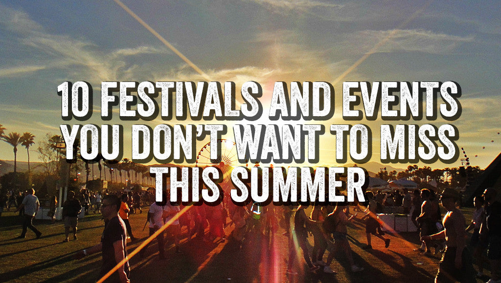 10 SUMMER EVENTS IN EUROPE YOU CAN'T MISS!