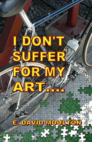 z. I Don't Suffer for My Art. (Humor.)
