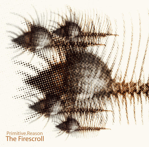 The Firecroll by Primitive Reason [CD]