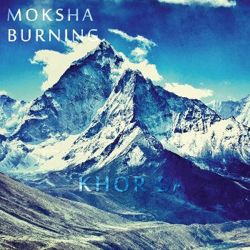 Khor Ba by Moksha Burning [Mp3 Album]