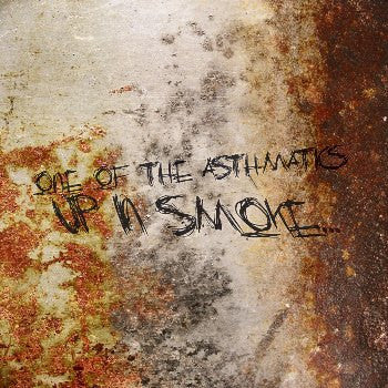 Up in Smoke by One of the Asthmatics [Mp3 Album]