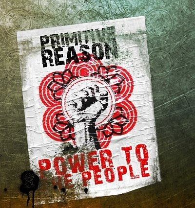 Power to the People by Primitive Reason [Vinyl]