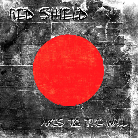 Axes to the Wall by The Red Shield [Mp3 Album]