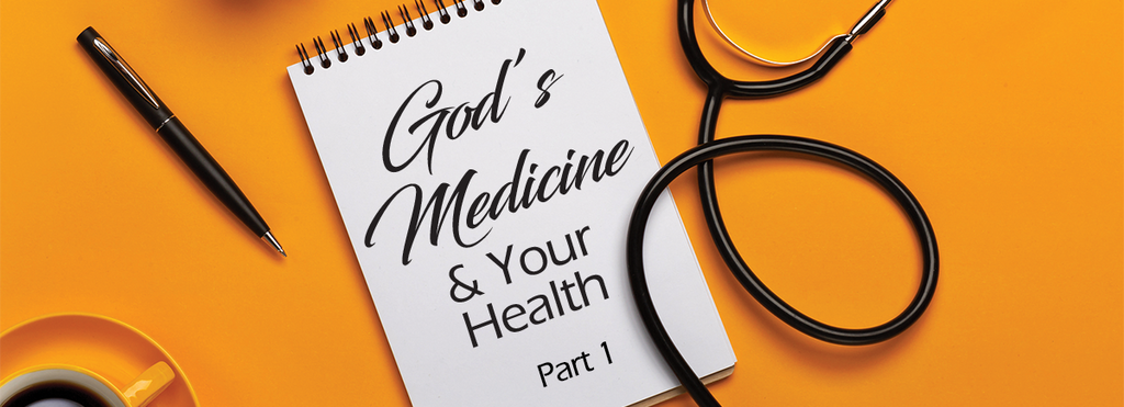 God's Medicine and Your Health - Part 1