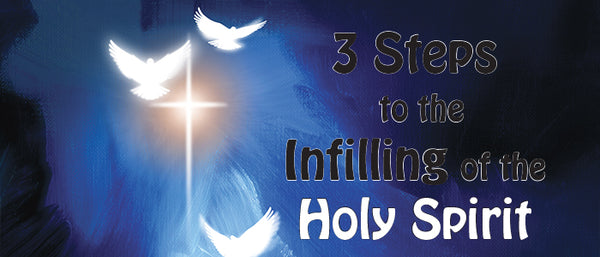3 Steps to the Infilling of the Holy Spirit - banner