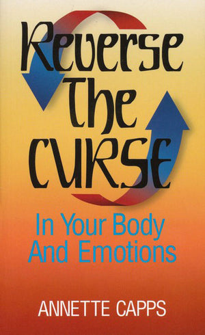 Annette Capps, Reverse the Curse in Your Body and Emotions Book