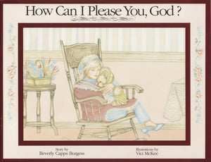 Beverly Capps, How Can I Please You God?