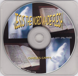 Charles Capps, Jesus the Word Made Flesh CD