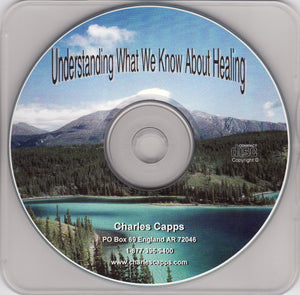 Charles Capps, Understanding What We Know About Healing CD