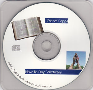 Charles Capps, How to Pray Scripturally CD