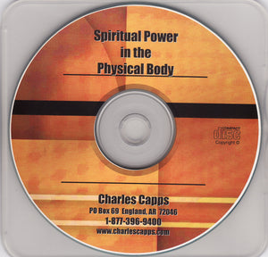 Charles Capps, Spiritual Power in the Physical Body CD