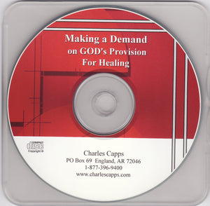 Charles Capps, Making a Demand on God's Provision for Healing