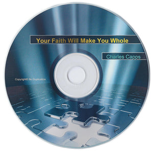 Charles Capps, Your Faith Will Make You Whole CD
